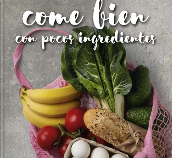 Come bien con pocos ingredientes
