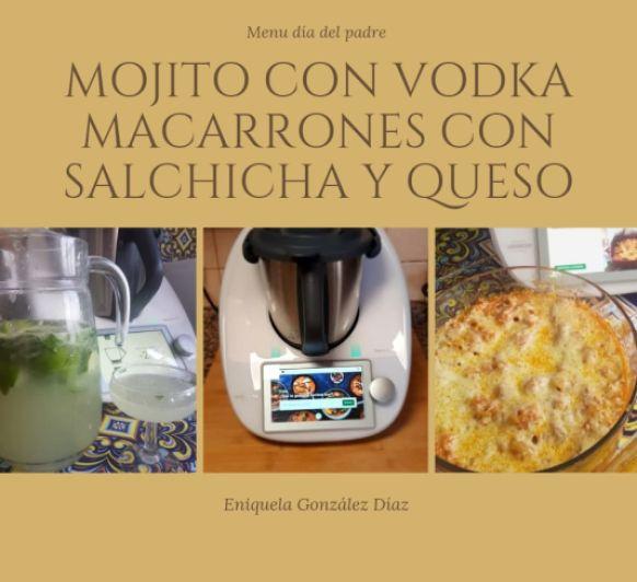Menu: Macarrones con salchichas y atún-Mojito con Vodka