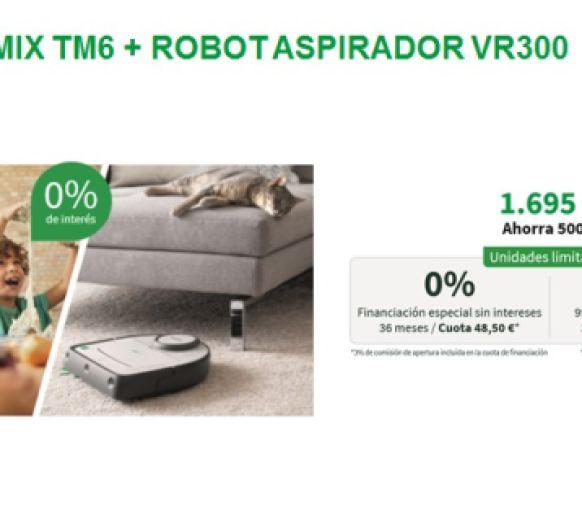 Thermomix® Tm6 y Kobold Vr300 al 0%